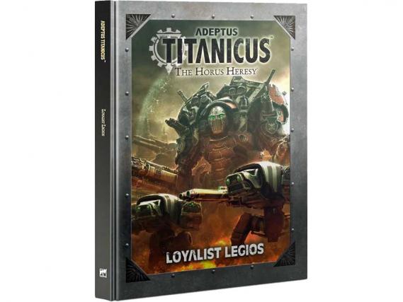 Adeptus Titanicus: Loyalist Legios (EN)